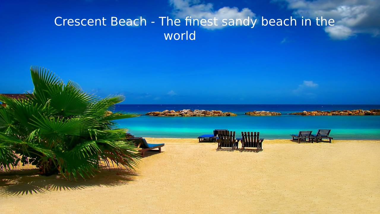 Crescent Beach - The finest sandy beach in the world
