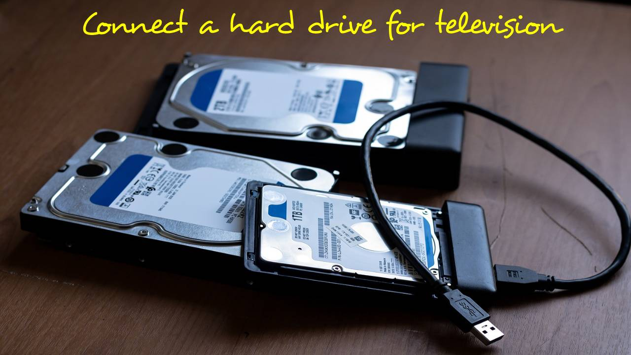 Connect a hard drive for television
