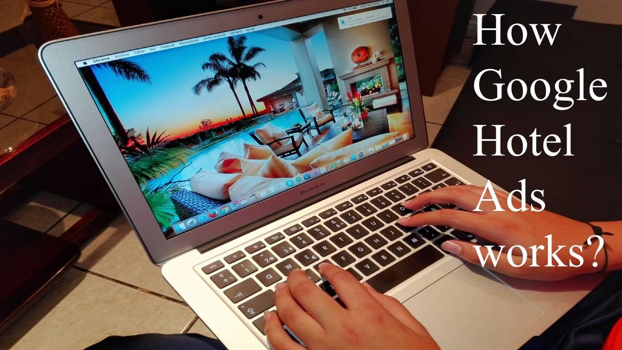 How Google Hotel Ads works?